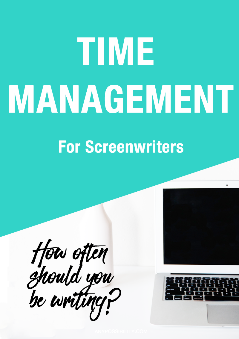 How often should you be writing as a screenwriter? Time management is the key to creating your best work.