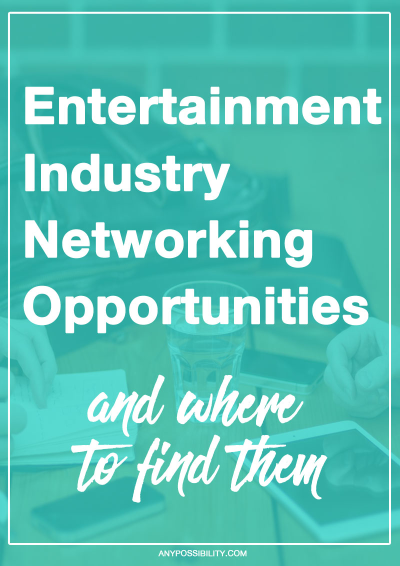 Entertainment Industry Networking Opportunities are all around you. You have to go after them. Here is your guide on how to do just that.