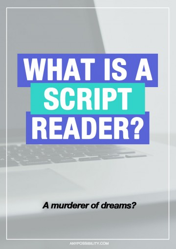 A script reader reads scripts. As self-explanatory as that is, it does seem to require further investigation, doesn't it? After all, who are the people reading our scripts? Where do they come from, and what are they looking for?