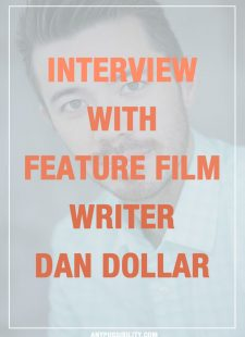 Interview with Feature Film Writer Dan Dollar
