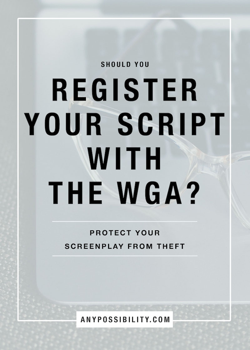 Should you register your script with the WGA? There are so many questions when it comes to protecting your work from theft. Take the right precautions for your screenplay and register your screenplay with the U.S. Copyright Office or the WGA. Here's a more detailed look.