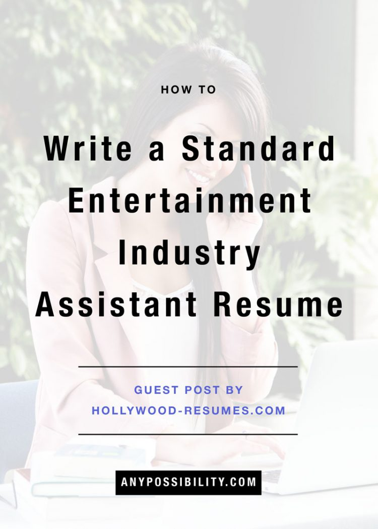 How To Write A Standard Entertainment Industry Assistant Resume  Entertainment Industry Resume