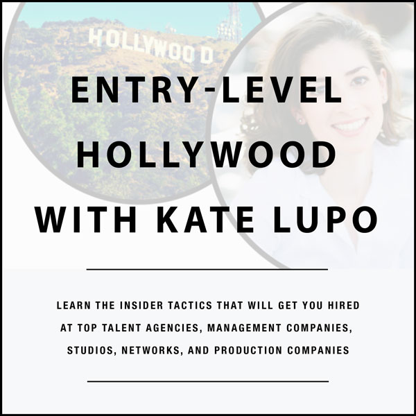 Entry-Level Hollywood with Kate Lupo