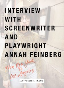 Interview with Screenwriter and Playwright Annah Feinberg