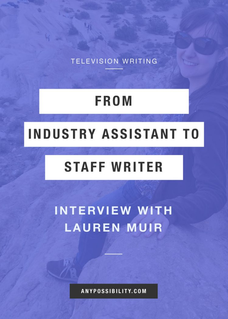 From Industry Assistant to Staff Writer: Interview with Lauren Muir. Get some insight into the traditional path to becoming a TV writer.
