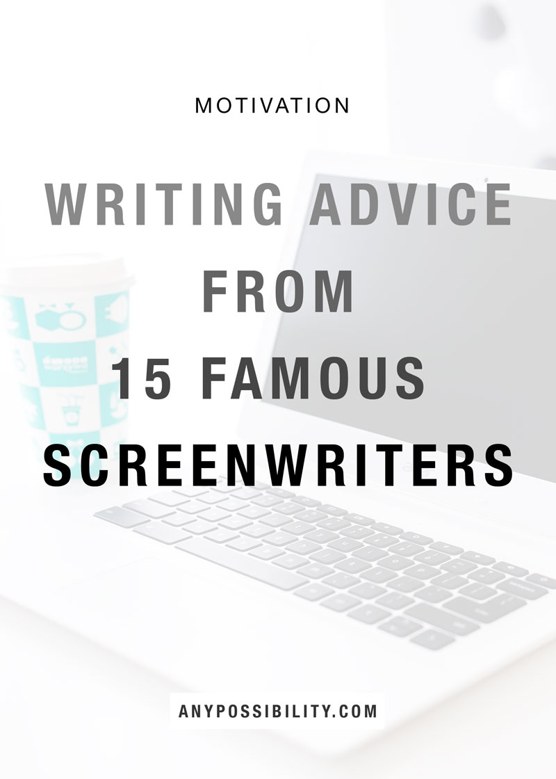 Writing Advice from Famous Screenwriters