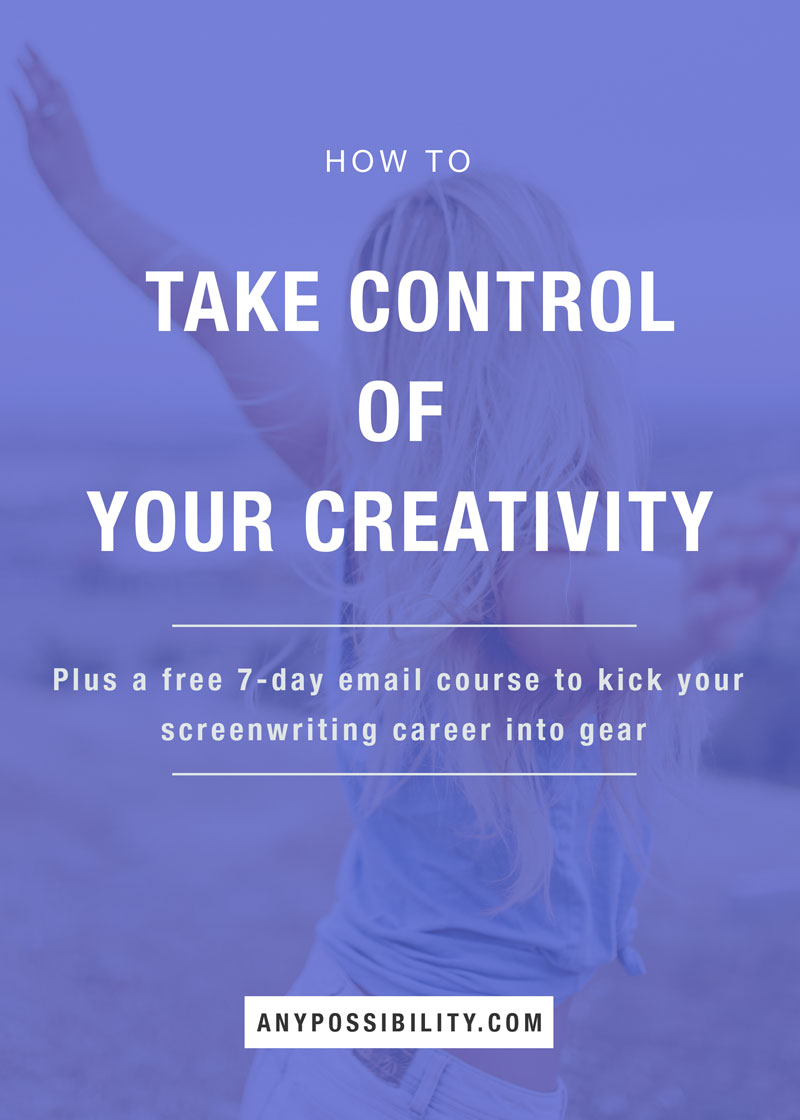Take control of your creativity: Screenwriting