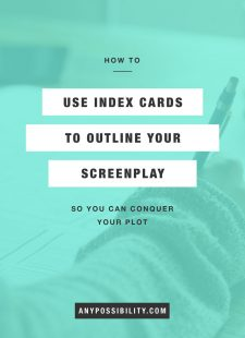 How to Use Index Cards to Outline Your Screenplay