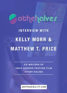 Interview with Kelly Morr and Matthew T. Price: Co-Writers of Other Halves