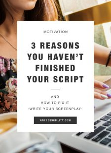 3 Reasons You Haven't Finished Your Script and How to Fix It