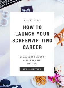 3 Experts on How to Launch Your Screenwriting Career