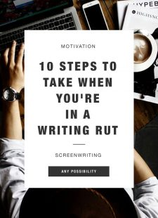 10 Steps to Take When You're in a Writing Rut