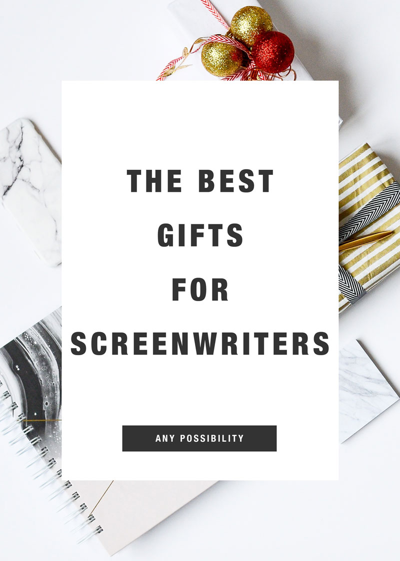 The Best Gifts for Screenwriters